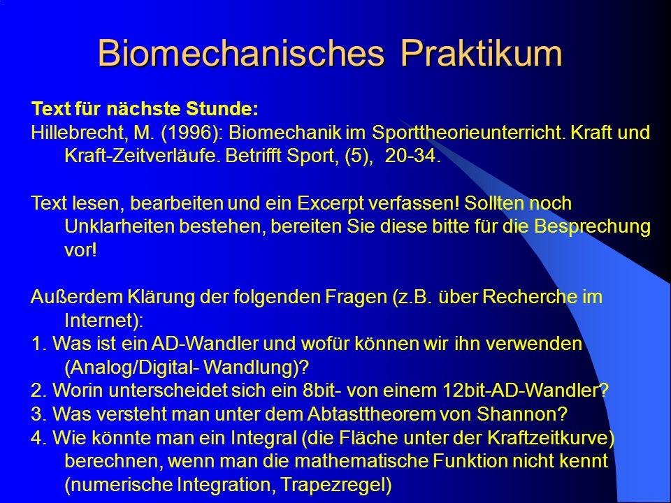 Biomechanisches Praktikum Text für nächste Stunde: Hillebrecht, M.