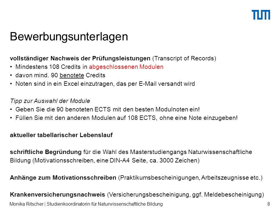 vollständiger Nachweis der Prüfungsleistungen (Transcript of Records) Mindestens 108 Credits in abgeschlossenen Modulen davon mind.