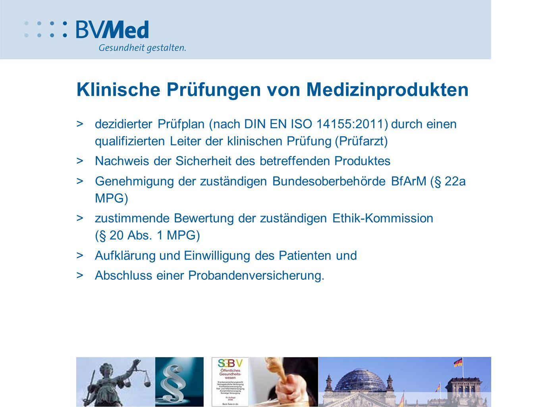 Klinische Prüfungen von Medizinprodukten >dezidierter Prüfplan (nach DIN EN ISO 14155:2011) durch einen qualifizierten Leiter der klinischen Prüfung (