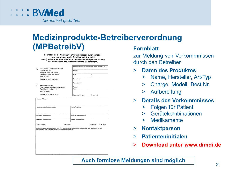 31 Medizinprodukte-Betreiberverordnung (MPBetreibV) Formblatt zur Meldung von Vorkommnissen durch den Betreiber  Daten des Produktes  Name, Herstell