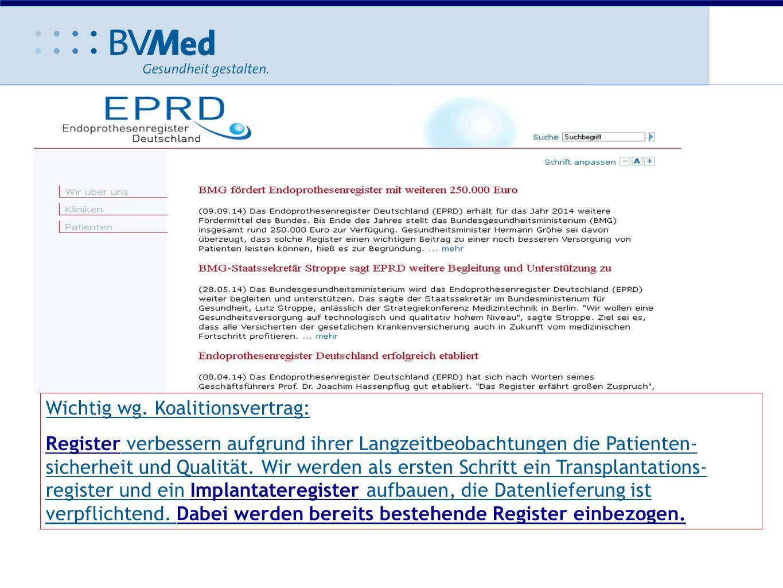Ausblick 2015 Wichtig wg. Koalitionsvertrag: Register verbessern aufgrund ihrer Langzeitbeobachtungen die Patienten- sicherheit und Qualität. Wir werd