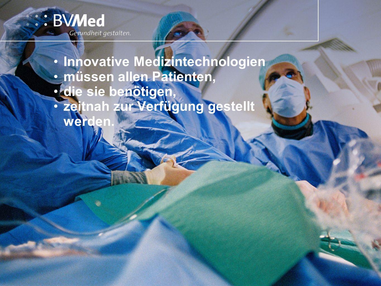 Innovative Medizintechnologien müssen allen Patienten, die sie benötigen, zeitnah zur Verfügung gestellt werden.