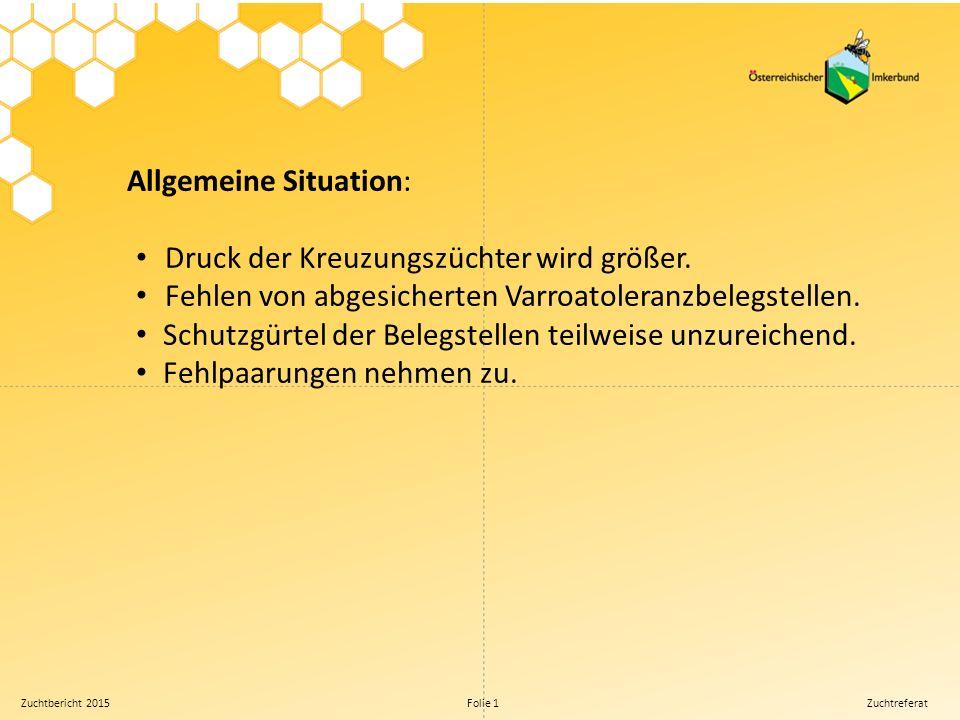 Zuchtbericht 2015 Folie 1 Zuchtreferat Allgemeine Situation: Druck der Kreuzungszüchter wird größer.