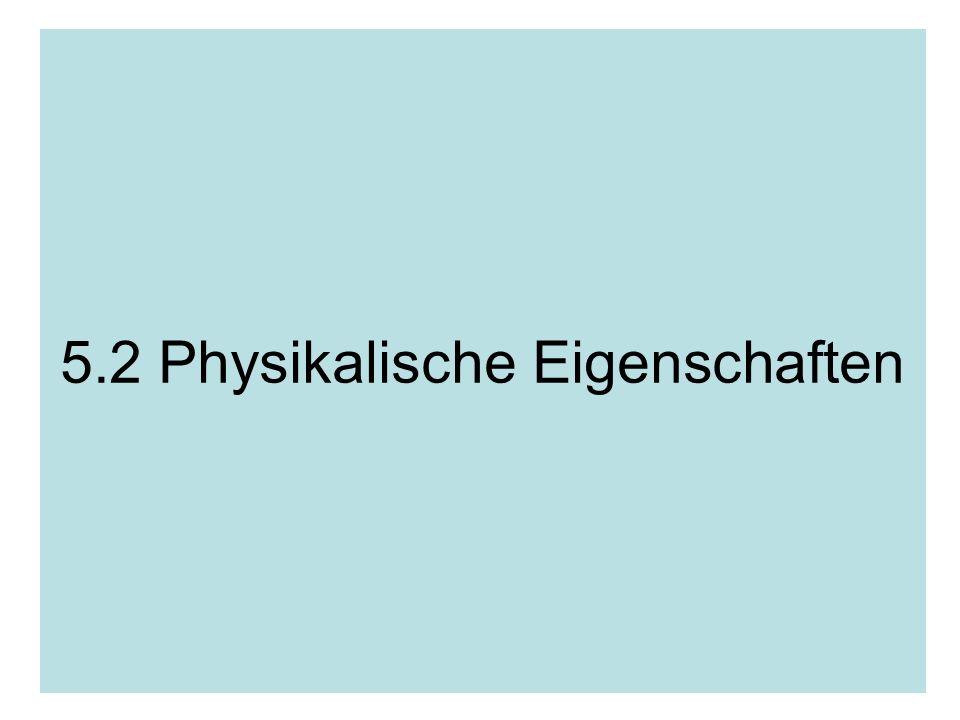 5.2 Physikalische Eigenschaften