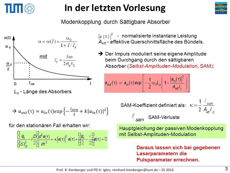 In der letzten Vorlesung mit Modenkopplung durch Sättigbare Absorber - normalisierte instantane Leistung A eff - effektive Querschnittsfläche des Bünd