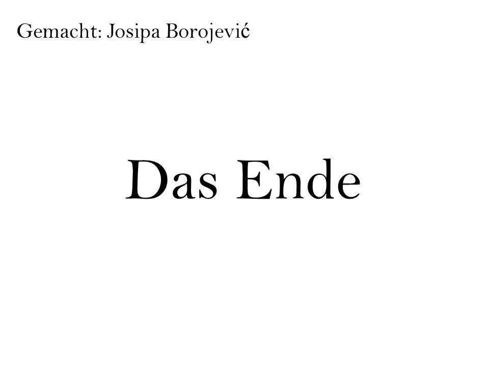 Das Ende Gemacht: Josipa Borojevi ć