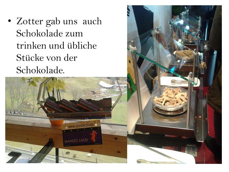 Zotter gab uns auch Schokolade zum trinken und übliche Stücke von der Schokolade.