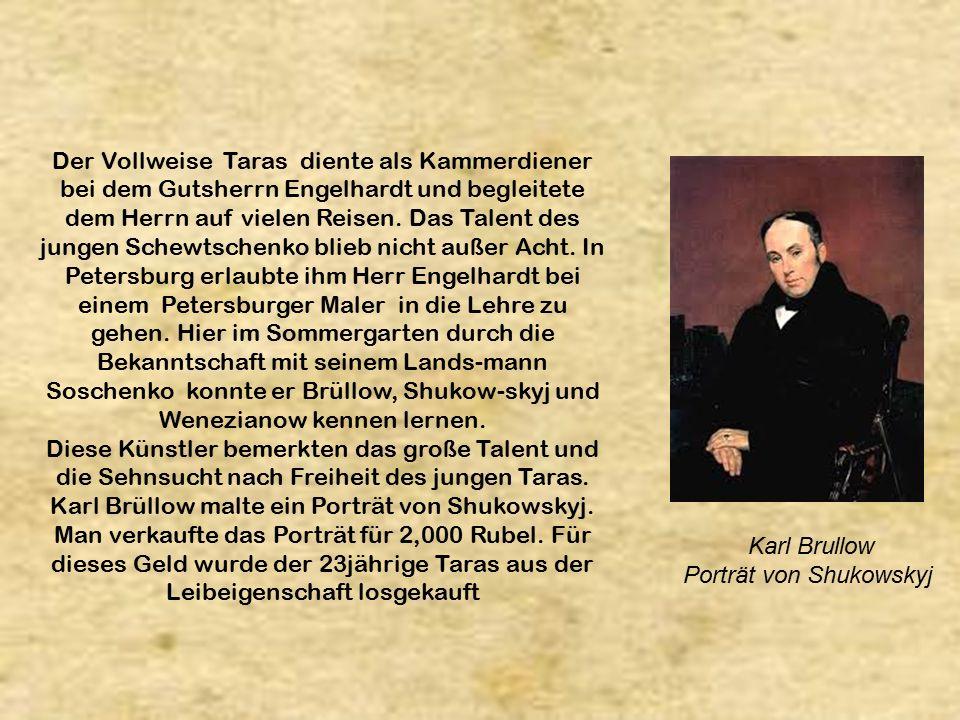 Der Vollweise Taras diente als Kammerdiener bei dem Gutsherrn Engelhardt und begleitete dem Herrn auf vielen Reisen.