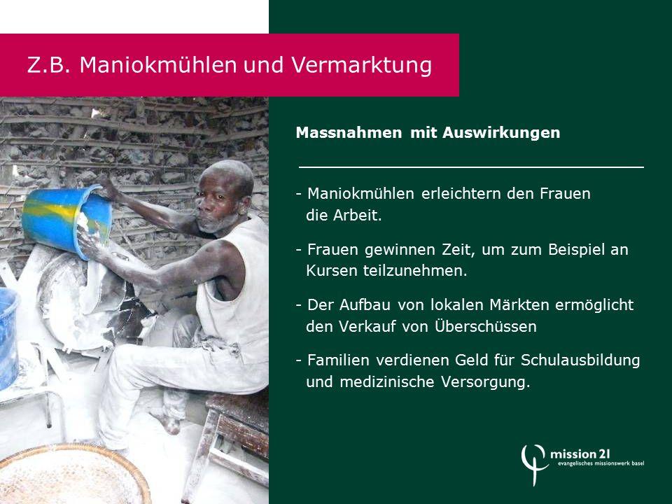 Massnahmen mit Auswirkungen - Maniokmühlen erleichtern den Frauen die Arbeit.