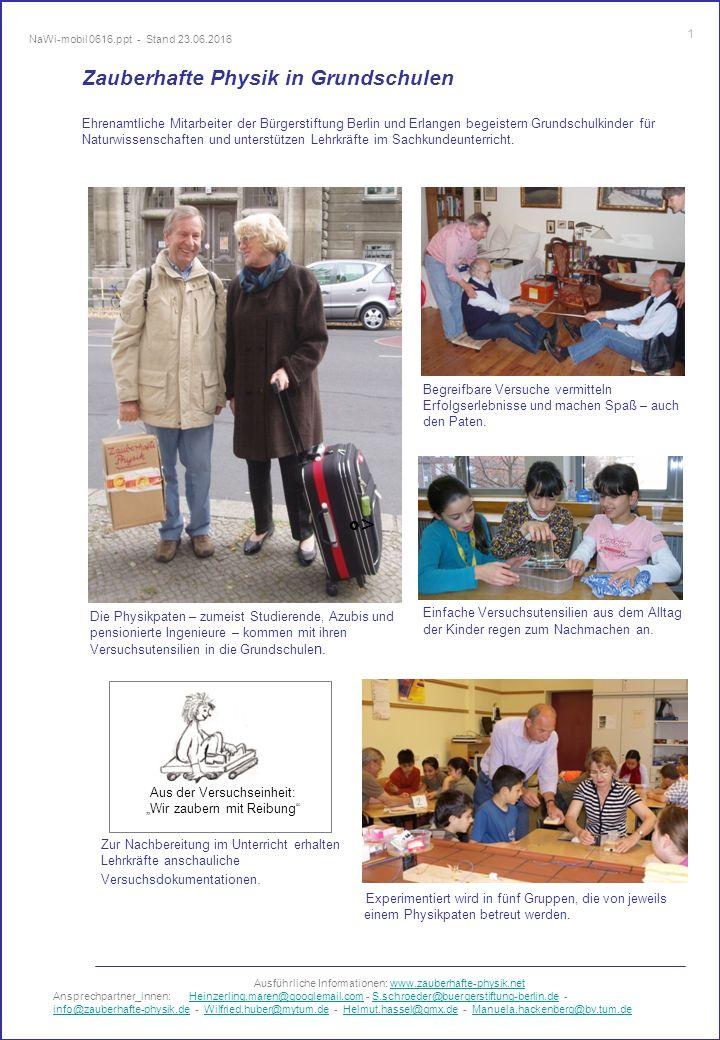 Zauberhafte Physik in Grundschulen Ehrenamtliche Mitarbeiter der Bürgerstiftung Berlin und Erlangen begeistern Grundschulkinder für Naturwissenschaften und unterstützen Lehrkräfte im Sachkundeunterricht.