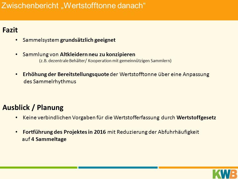 """Zwischenbericht """"Wertstofftonne danach Fazit Sammelsystem grundsätzlich geeignet Sammlung von Altkleidern neu zu konzipieren (z.B."""