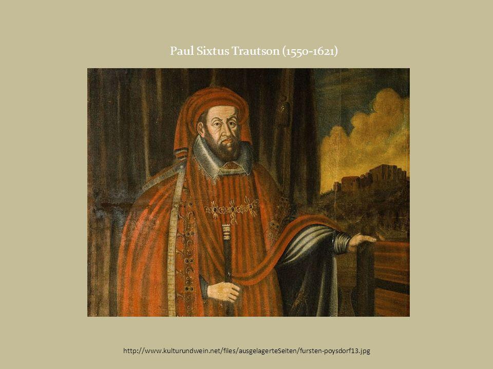 http://www.kulturundwein.net/files/ausgelagerteSeiten/fursten-poysdorf13.jpg Paul Sixtus Trautson (1550-1621)