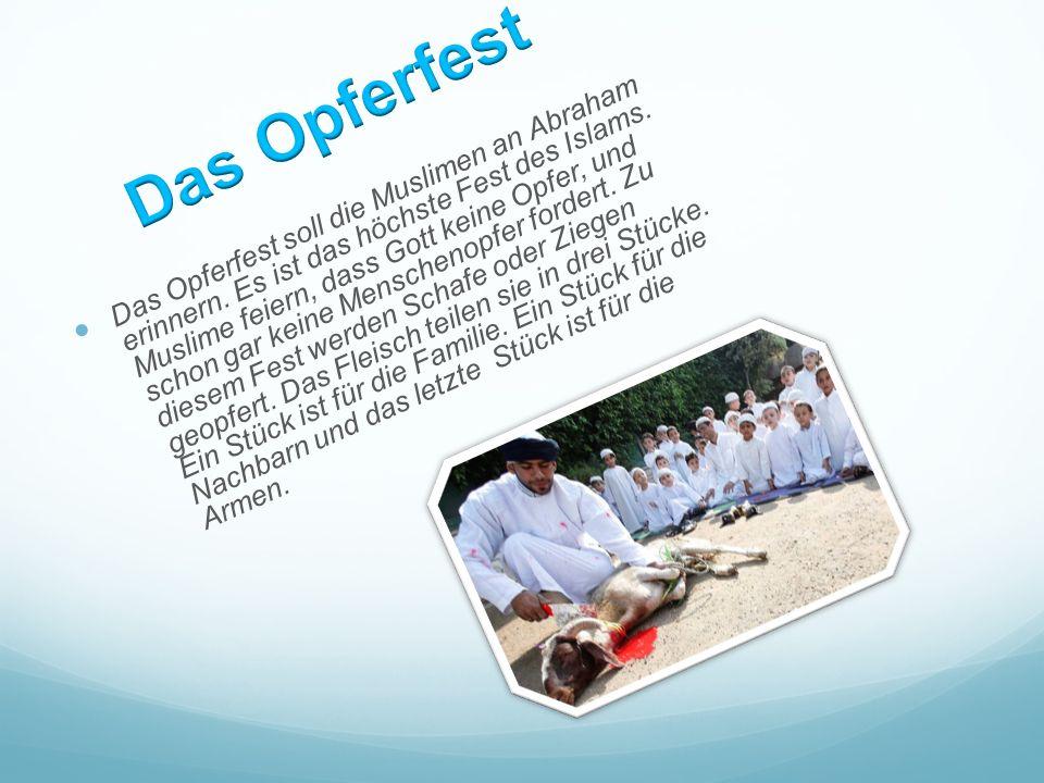 Am Ende des Fastenmonats wird das drei Tage dauernd Feste gefeiert. Sie feiern der Neumond. Die Muslime gehen in der Moschee und beten besondere Gebet
