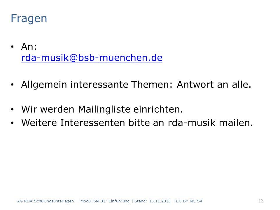 Fragen An: rda-musik@bsb-muenchen.de rda-musik@bsb-muenchen.de Allgemein interessante Themen: Antwort an alle.
