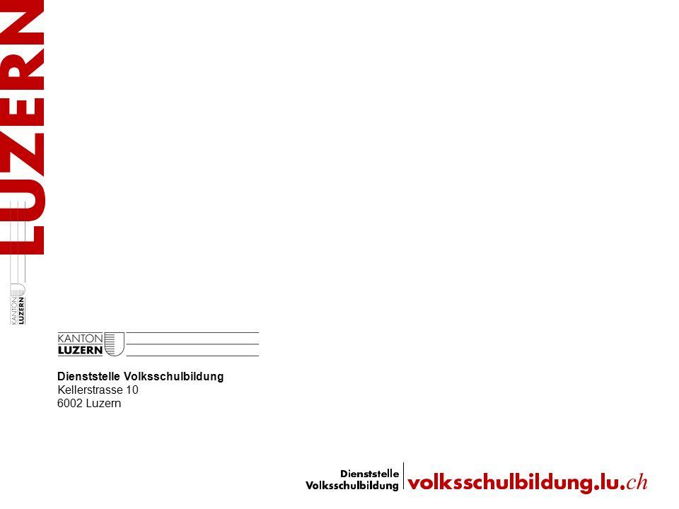 Dienststelle Volksschulbildung Kellerstrasse 10 6002 Luzern