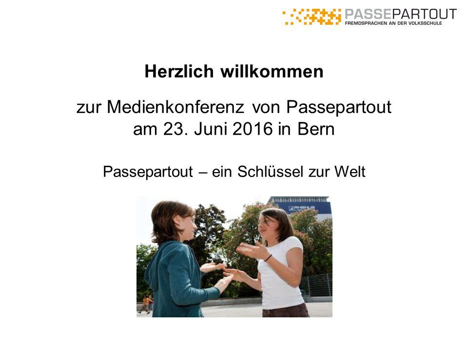 Herzlich willkommen zur Medienkonferenz von Passepartout am 23. Juni 2016 in Bern Passepartout – ein Schlüssel zur Welt