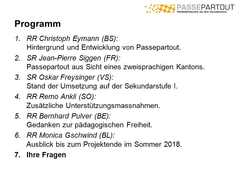 Programm 1.RR Christoph Eymann (BS): Hintergrund und Entwicklung von Passepartout. 2.SR Jean-Pierre Siggen (FR): Passepartout aus Sicht eines zweispra