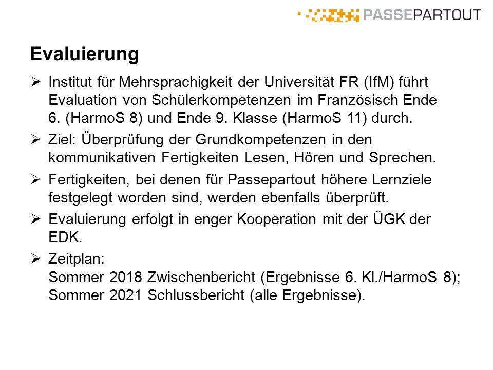 Evaluierung  Institut für Mehrsprachigkeit der Universität FR (IfM) führt Evaluation von Schülerkompetenzen im Französisch Ende 6. (HarmoS 8) und End