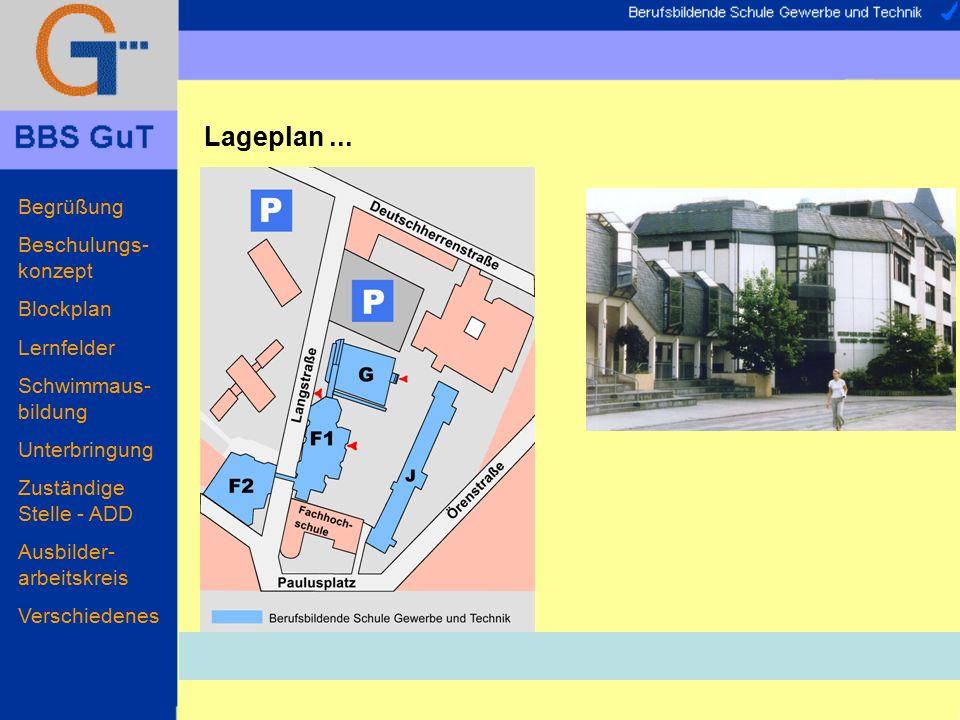 Begrüßung Beschulungs- konzept Blockplan Lernfelder Schwimmaus- bildung Unterbringung Zuständige Stelle - ADD Ausbilder- arbeitskreis Verschiedenes La