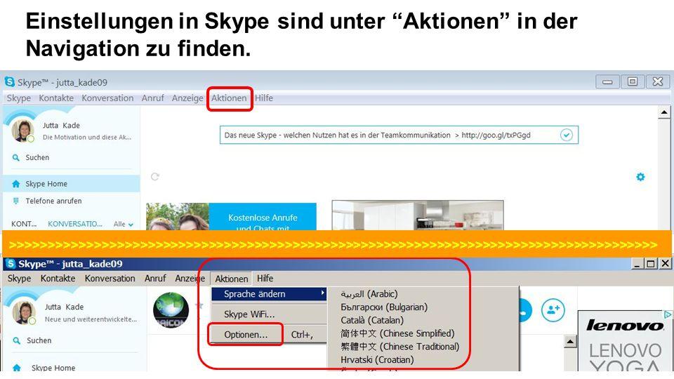 Einstellungen in Skype sind unter Aktionen in der Navigation zu finden.