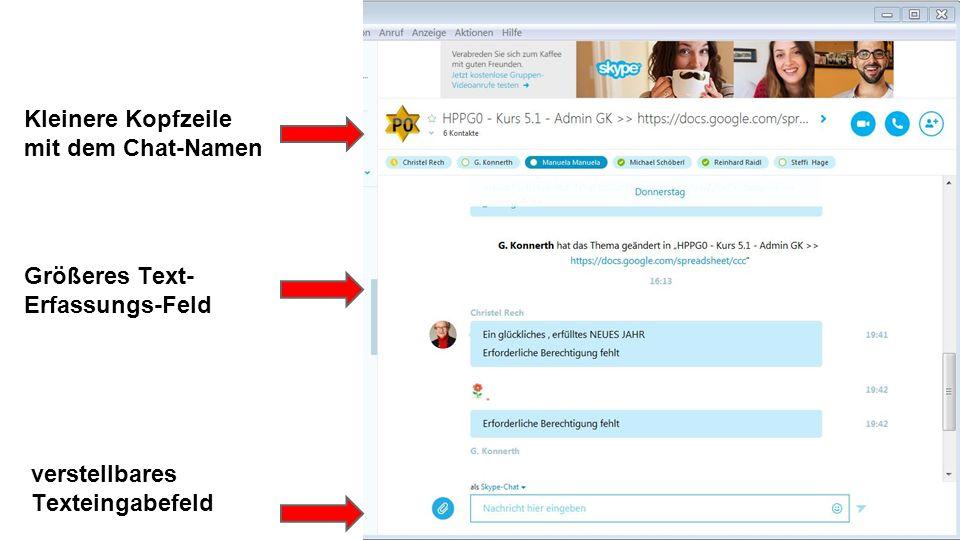 Kleinere Kopfzeile mit dem Chat-Namen Größeres Text- Erfassungs-Feld verstellbares Texteingabefeld