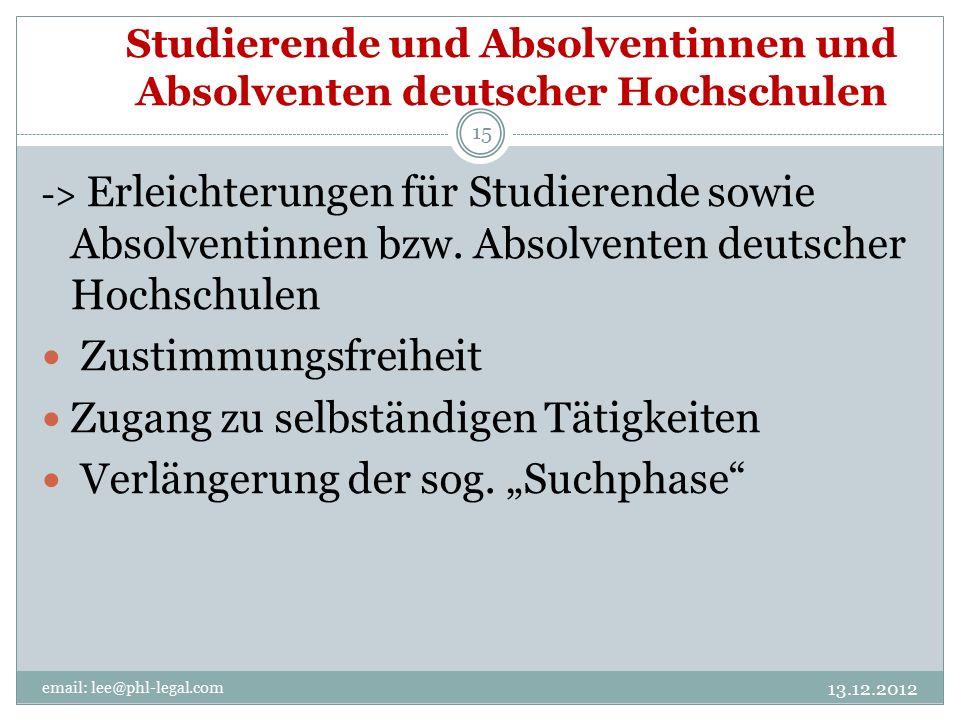 Studierende und Absolventinnen und Absolventen deutscher Hochschulen email: lee@phl-legal.com 15 -> Erleichterungen für Studierende sowie Absolventinnen bzw.