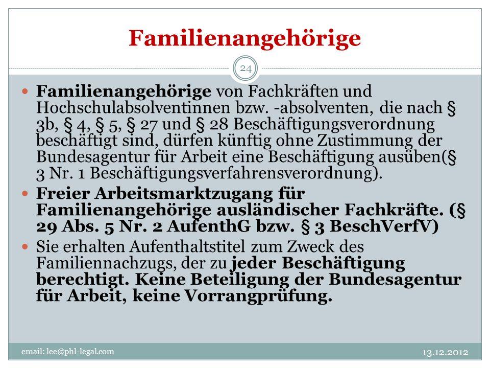Familienangehörige email: lee@phl-legal.com 24 Familienangehörige von Fachkräften und Hochschulabsolventinnen bzw.