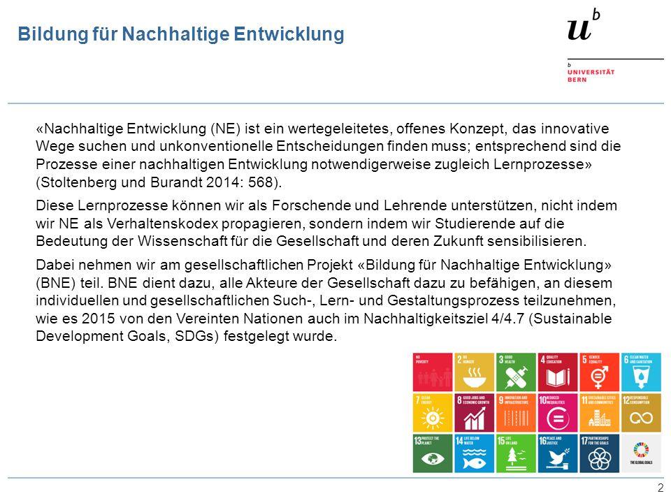 Bildung für Nachhaltige Entwicklung 2 «Nachhaltige Entwicklung (NE) ist ein wertegeleitetes, offenes Konzept, das innovative Wege suchen und unkonvent