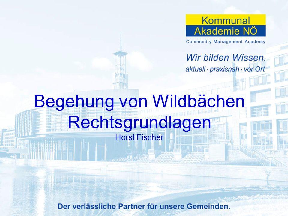Begehung von Wildbächen Rechtsgrundlagen Horst Fischer