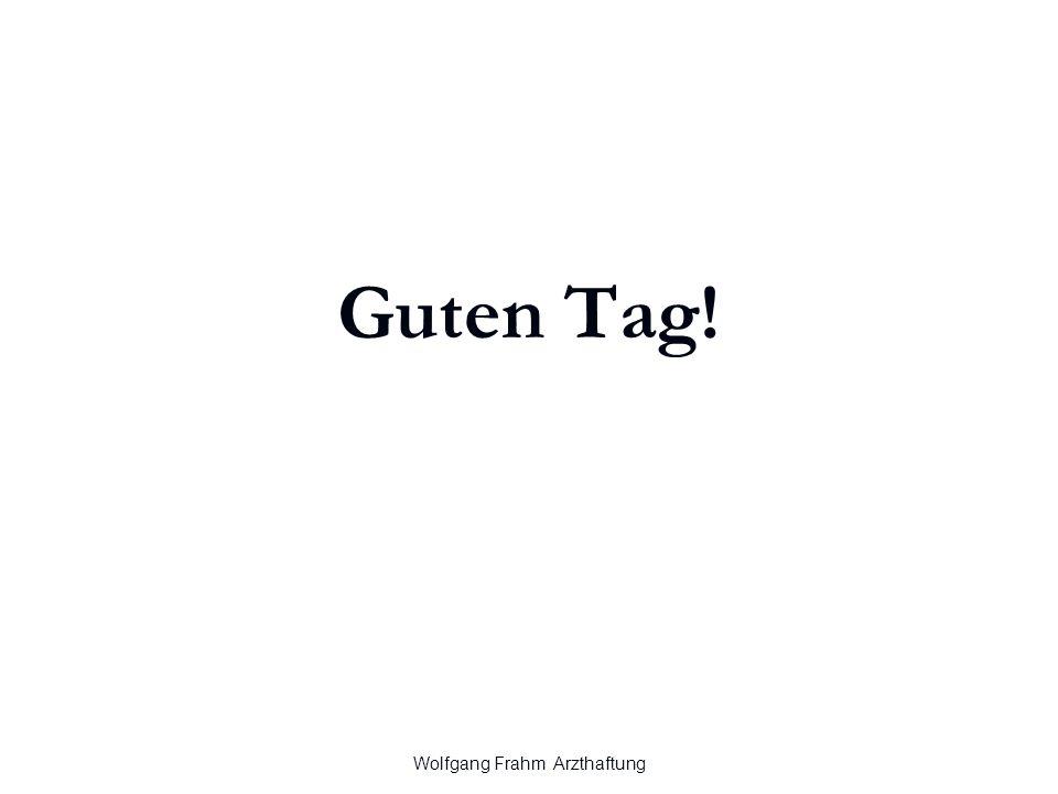Wolfgang Frahm Arzthaftung Guten Tag! 1