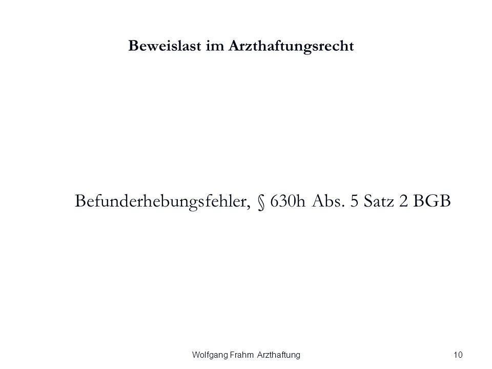 Wolfgang Frahm Arzthaftung Beweislast im Arzthaftungsrecht Befunderhebungsfehler, § 630h Abs.