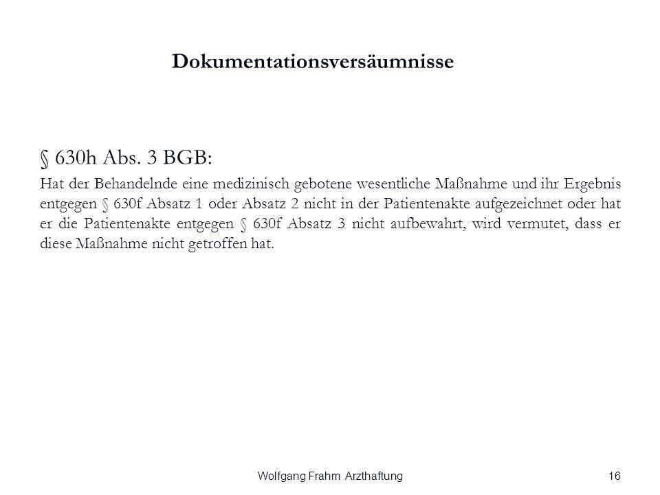 Wolfgang Frahm Arzthaftung Dokumentationsversäumnisse § 630h Abs.