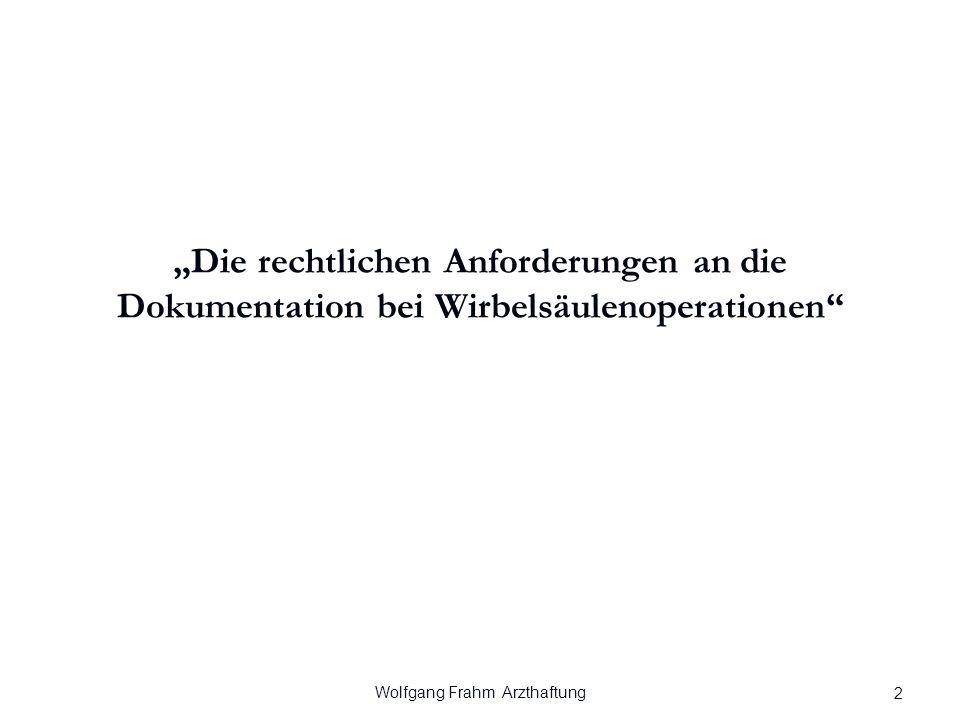 """Wolfgang Frahm Arzthaftung """"Die rechtlichen Anforderungen an die Dokumentation bei Wirbelsäulenoperationen 2"""