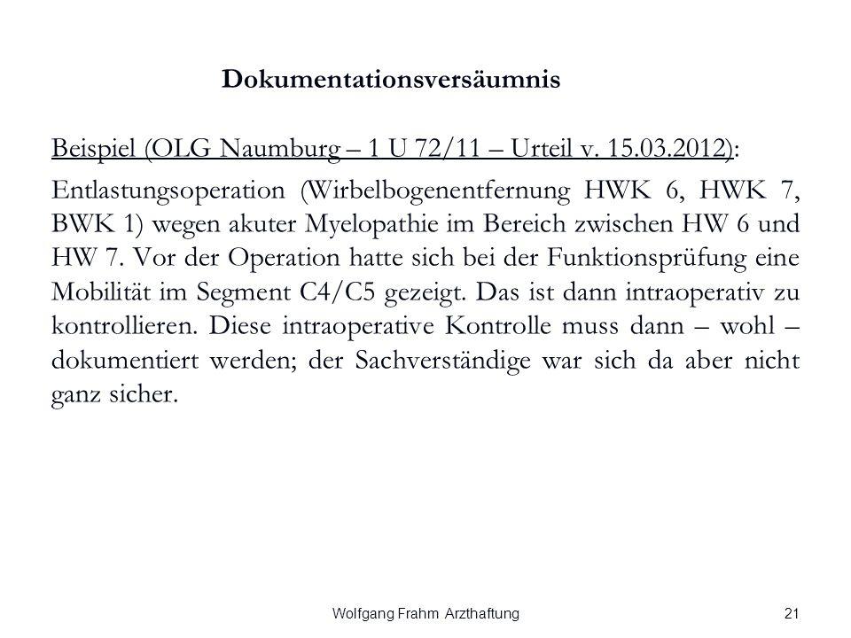 Wolfgang Frahm Arzthaftung Dokumentationsversäumnis Beispiel (OLG Naumburg – 1 U 72/11 – Urteil v.