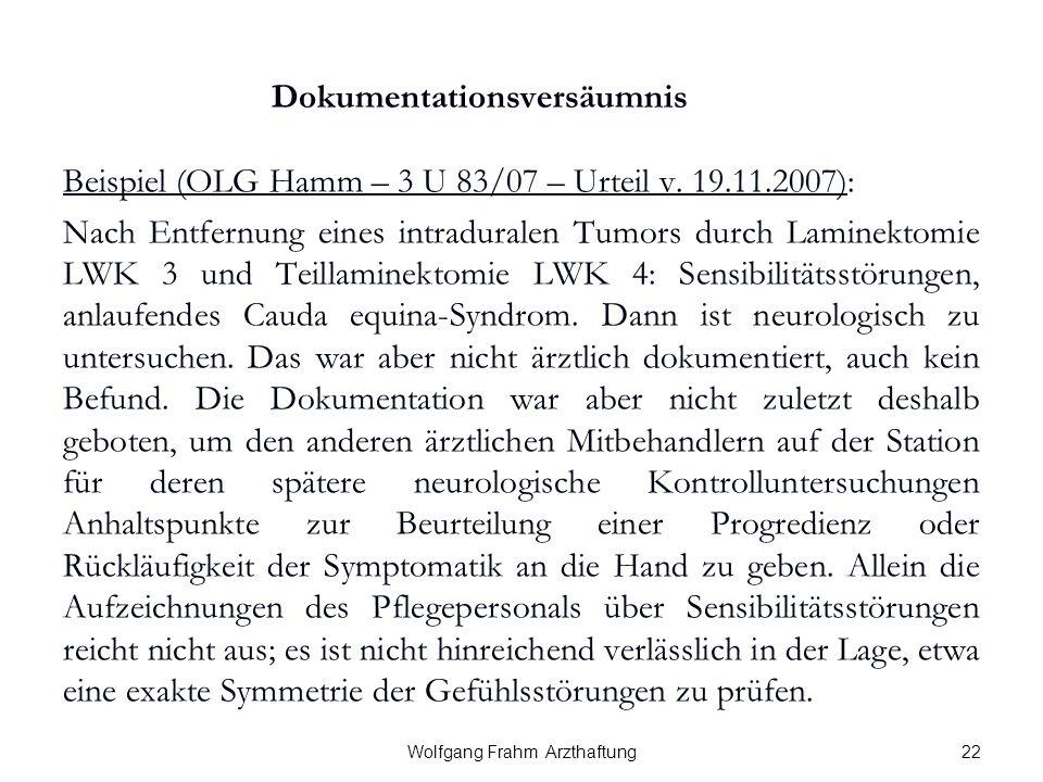 Wolfgang Frahm Arzthaftung Dokumentationsversäumnis Beispiel (OLG Hamm – 3 U 83/07 – Urteil v.