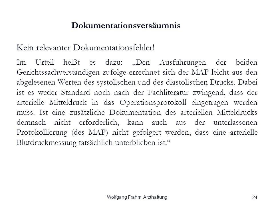 Wolfgang Frahm Arzthaftung Dokumentationsversäumnis Kein relevanter Dokumentationsfehler.