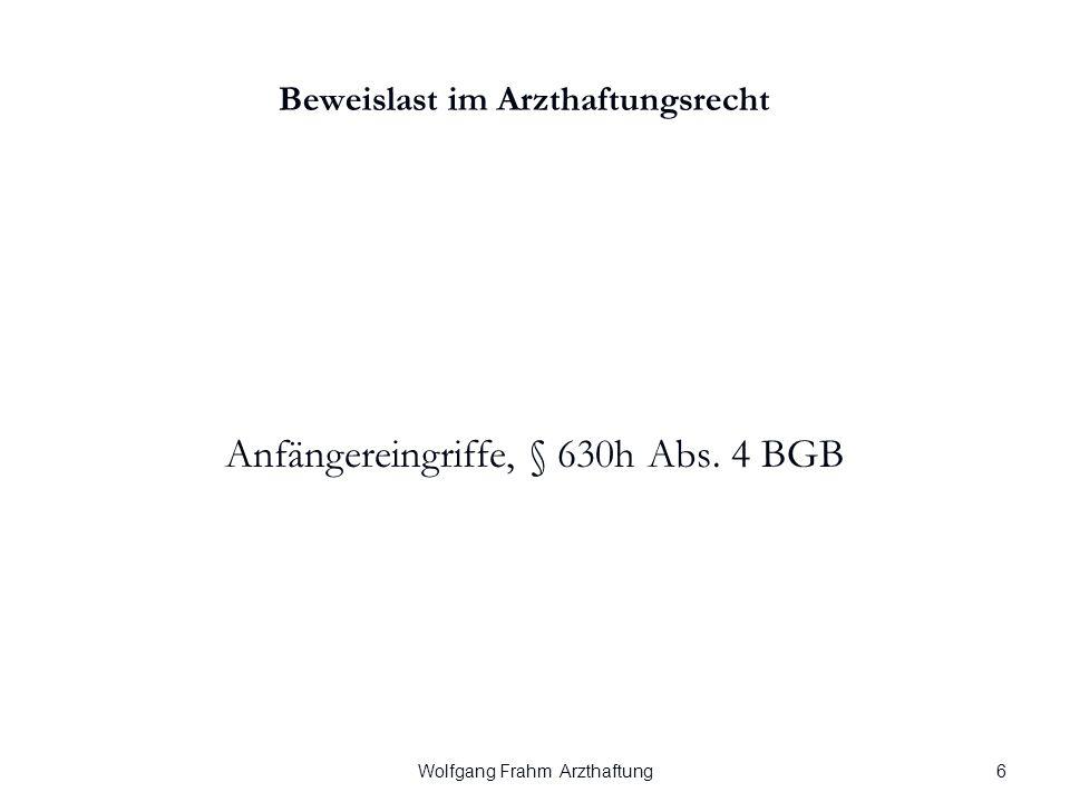 Wolfgang Frahm Arzthaftung Beweislast im Arzthaftungsrecht Anfängereingriffe, § 630h Abs. 4 BGB 6