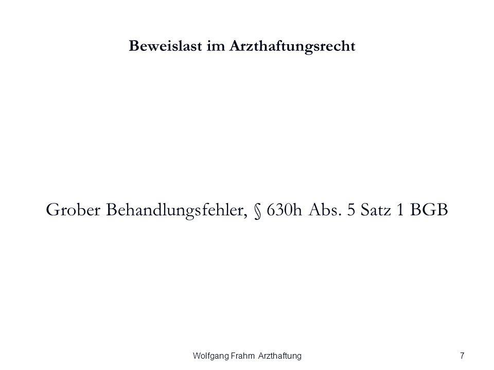 Wolfgang Frahm Arzthaftung Beweislast im Arzthaftungsrecht Grober Behandlungsfehler, § 630h Abs.