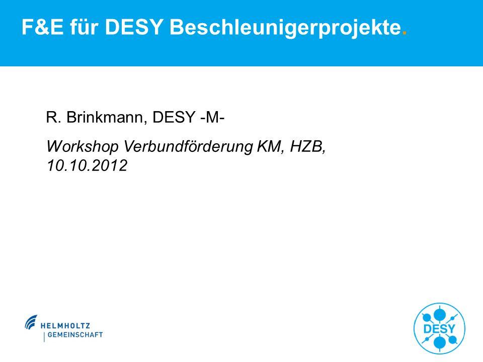 F&E für DESY Beschleunigerprojekte. R.