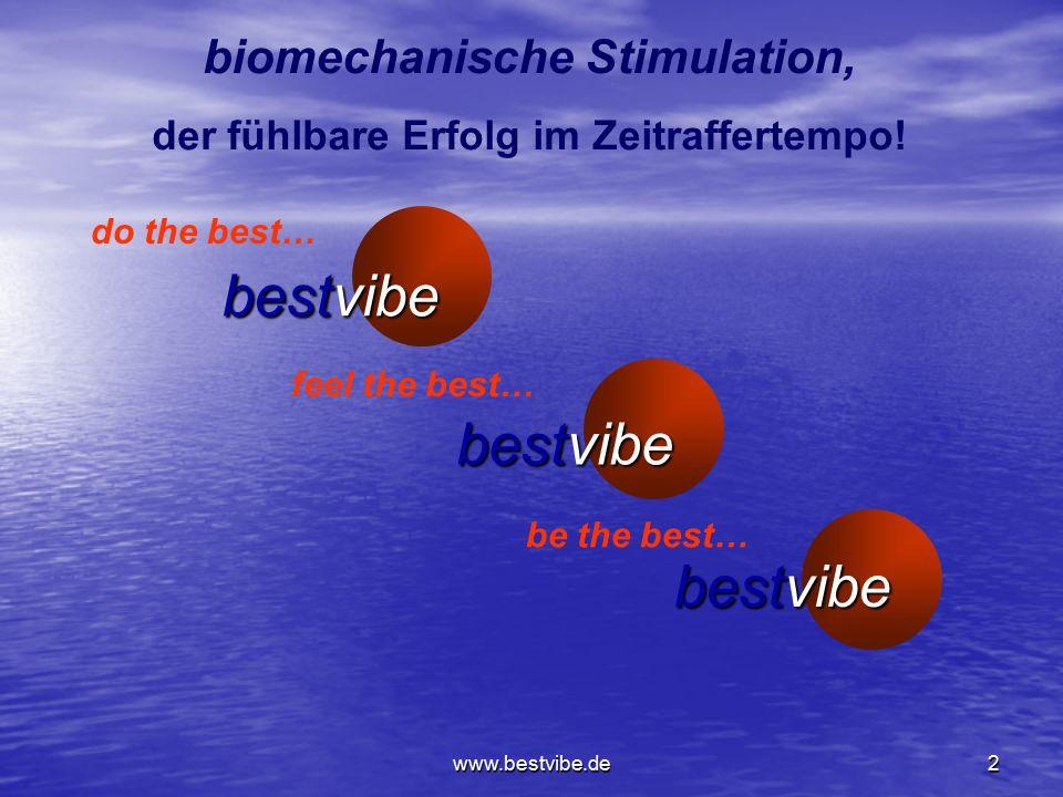 www.bestvibe.de1 bestvibe setzt Maßstäbe und Trends do the best… ® Diagonal vibrieren – diagonal trainieren! Sensomotorisches Training – reflektorisch