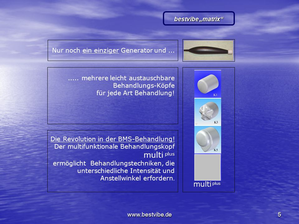 www.bestvibe.de4 ……eröffnet neue Behandlungsperspektiven Erfolge im Zeitraffer-Tempo! Steuer-Teil mit technisch ausgereifter, präzise regelbarer Elekt
