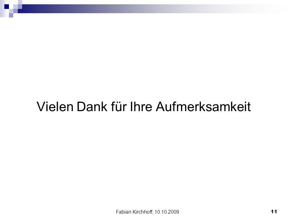 Fabian Kirchhoff, 10.10.200911 Vielen Dank für Ihre Aufmerksamkeit