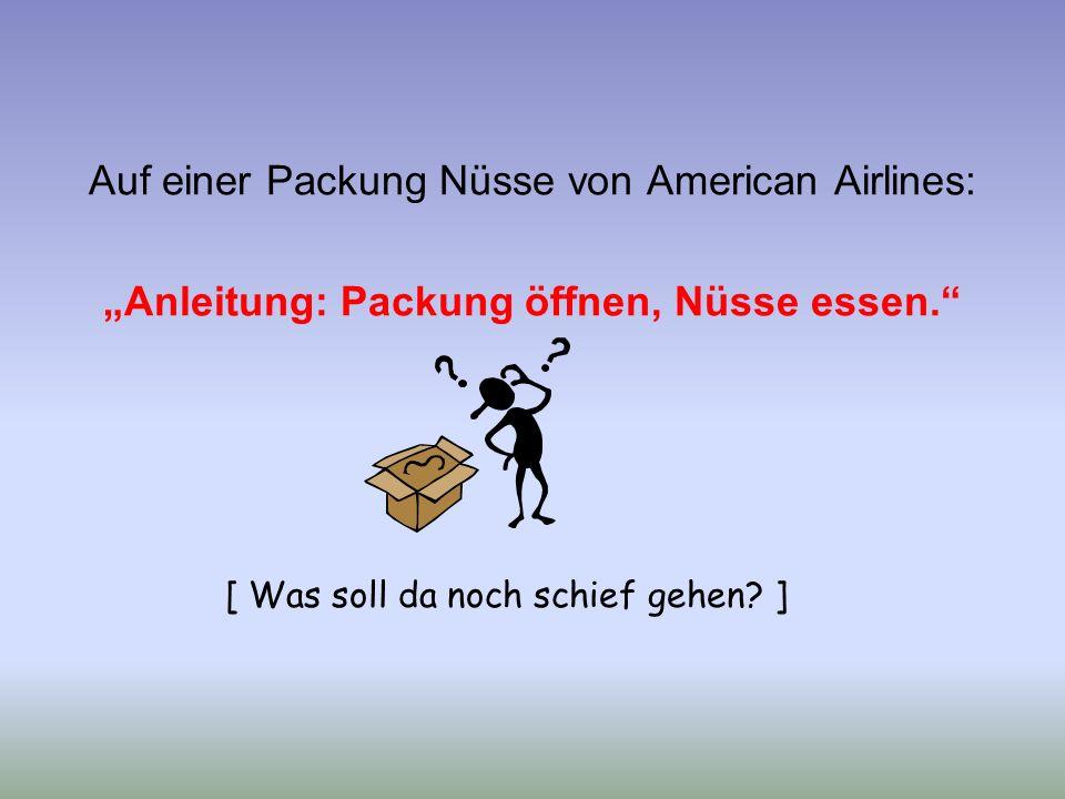 """Auf einer Packung Nüsse von American Airlines: """"Anleitung: Packung öffnen, Nüsse essen. [ Was soll da noch schief gehen."""