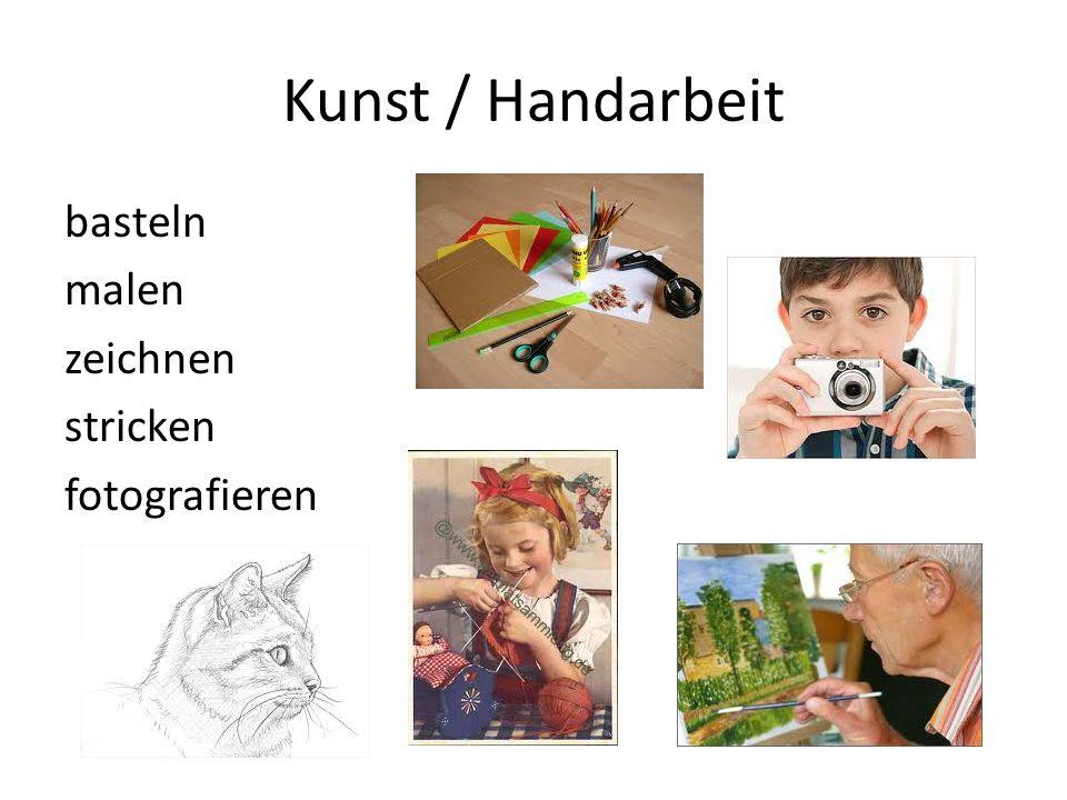 Kunst / Handarbeit basteln malen zeichnen stricken fotografieren