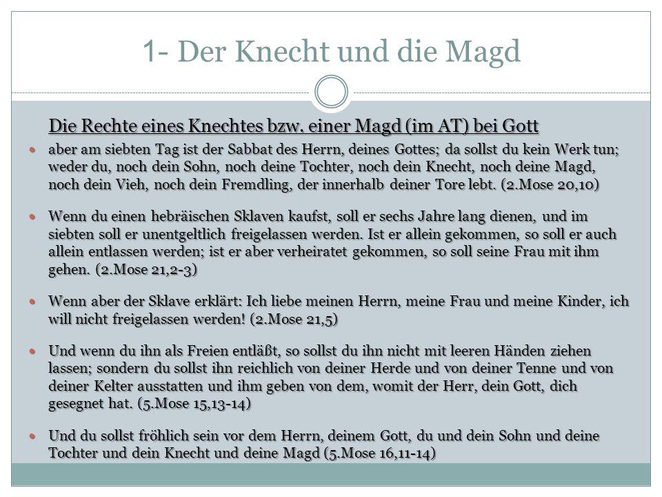 1- Der Knecht und die Magd Die Rechte eines Knechtes bzw.