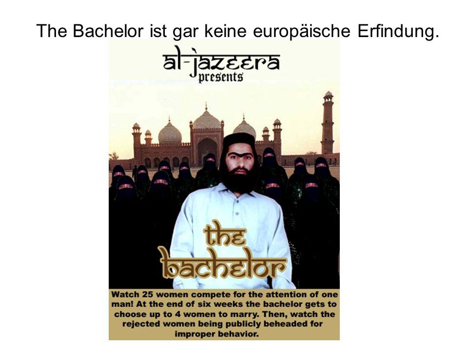 The Bachelor ist gar keine europäische Erfindung.