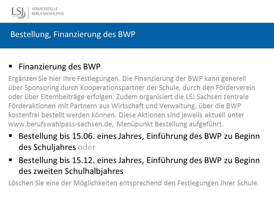  Finanzierung des BWP Ergänzen Sie hier Ihre Festlegungen.