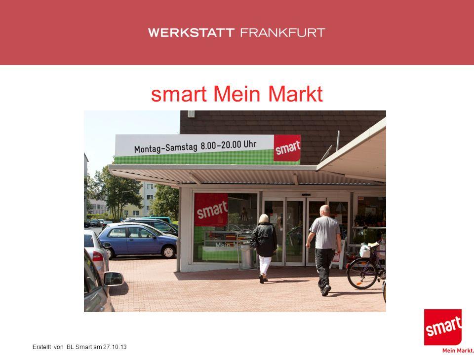 Erstellt von BL Smart am 27.10.13 smart Mein Markt