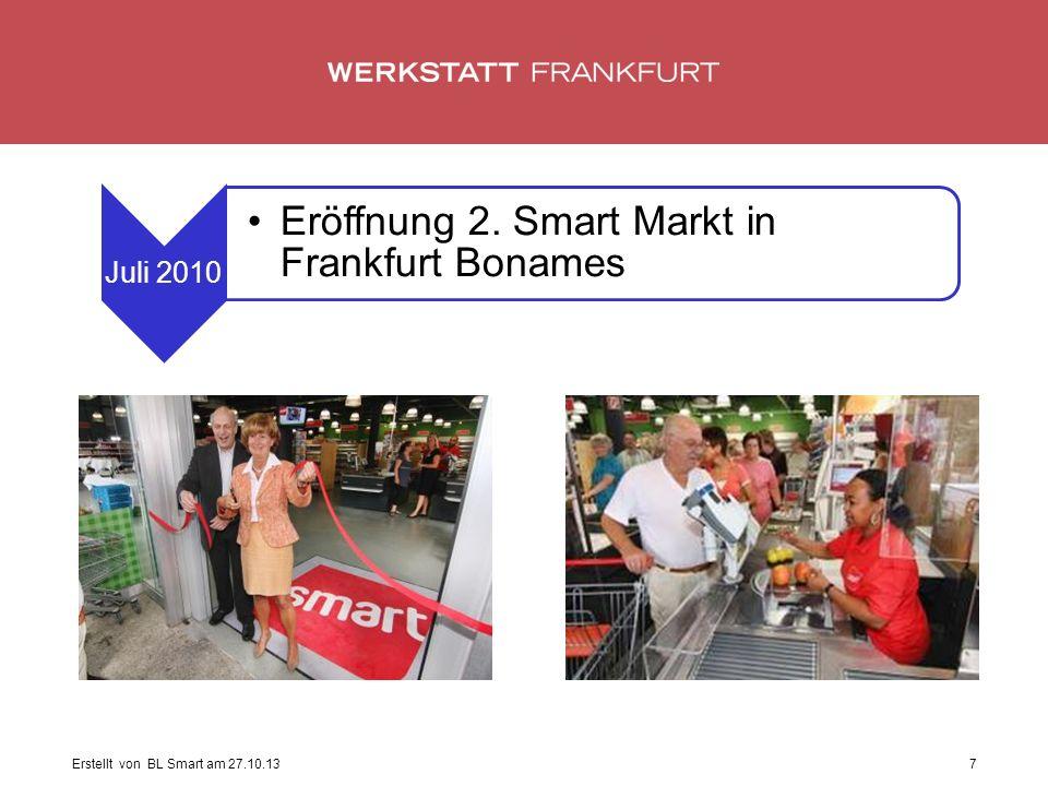 Erstellt von BL Smart am 27.10.137 Juli 2010 Eröffnung 2. Smart Markt in Frankfurt Bonames