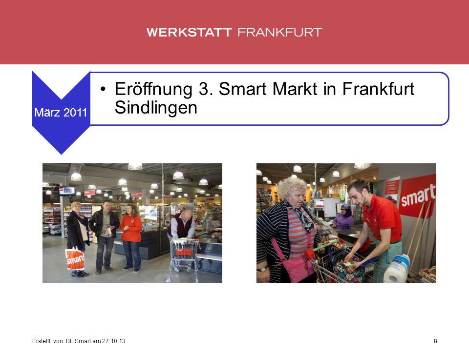 Erstellt von BL Smart am 27.10.138 März 2011 Eröffnung 3. Smart Markt in Frankfurt Sindlingen